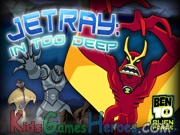 Play Ben 10 - Jetray in too Deep